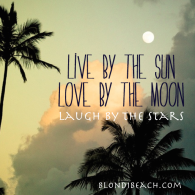 blondi beach quote sun moon stars love live laugh